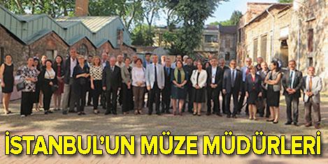 İstanbul'un müze müdürleri buluştu