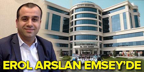 Erol Arslan Emsey Hastanesi'nde