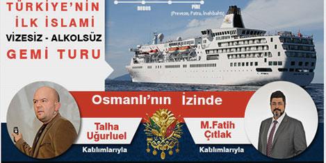 Helal Gemi Osmanlı'nın izinde