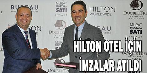 Hilton oteli için imzalar atıldı
