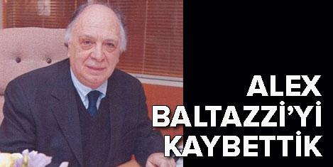 Alex Baltazzi'yi kaybettik