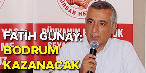 Fatih Günay: Bodrum kazanacak