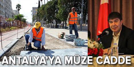 Antalya'ya müze cadde geliyor