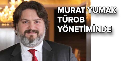 Murat Yumak,TÜROB yönetiminde