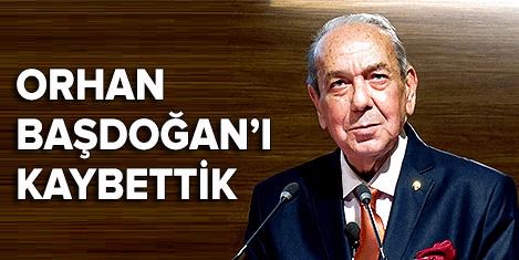 Orhan Başdoğan'ı kaybettik