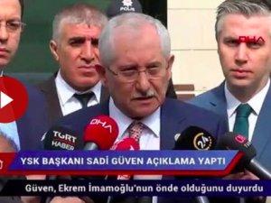 Son dakika… YSK Başkanı Güven: Ekrem İmamoğlu önde