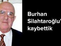 Turizmin duayeni Burhan Silahtaroğlu'nu kaybettik