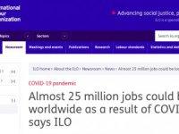 ''Corona virüs nedeniyle 25 milyon kişi işini kaybedebilir''