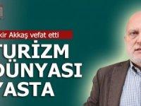Antalya'nın değerli turizimcisiBekir Akkaş vefat etti