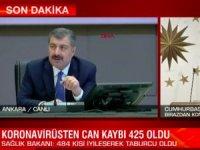 Sağlık Bakanı Fahrettin Koca: Can kaybımız 425 buldu