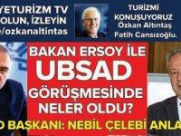 """UBSAD, Bakan Ersoy katılımlı 'Incoming Çalıştayı"""" düzenliyor"""