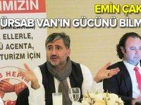 Emin Çakmak: Van acenteleri Türsab için bize ışık tuttu