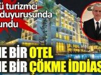 Turizmci Veli Çilsal'den Didim'deki otellerine 'çökülme' iddiası