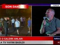 Marmaris'te Halk TV ekibine canlı yayında saldırı