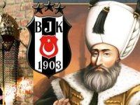 Beşiktaş Kanuni Sultan Süleyman'ı transfer ediyor!