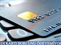 Kredi kartı borçları ödenemiyor