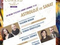 """Conrad Talks 2019'da Ocak teması """"Sanatın Astrolojisi"""""""