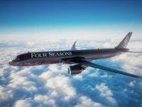 Four Seasons'ın yeni uçağı 2021'de havalanıyor